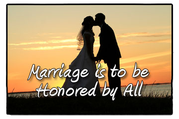 Marriage Is To Be Honored By All